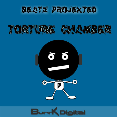 Beatz Projekted- Torture Chamber (Original Mix) Out now on Beatport