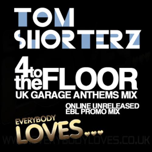 Tom Shorterz - Four 2 The Floor U.K Garage mix (E.B.L)