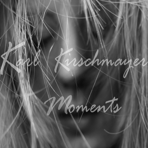 Karl Kirschmayer - Moments (Mixtape)