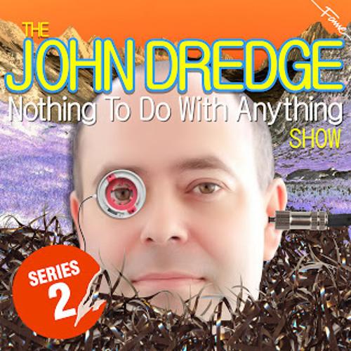 John Dredge - Series 2, Episode 2