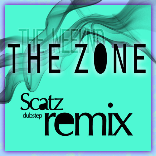 The Weeknd - The Zone (Scatz remix)