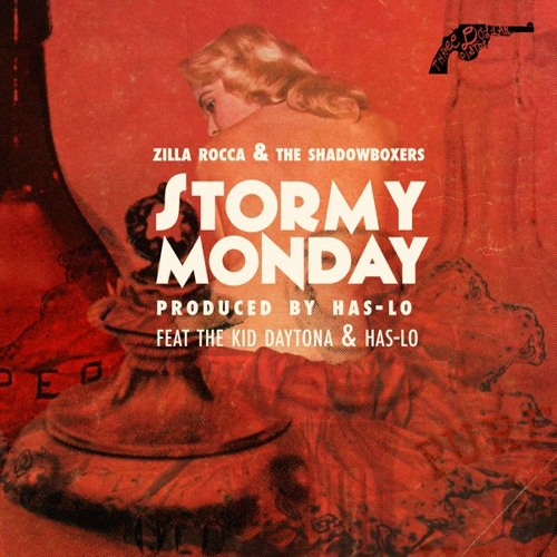 """Zilla Rocca & The Shadowboxers (feat. The Kid Daytona & Has-Lo) - """"Stormy Monday"""""""