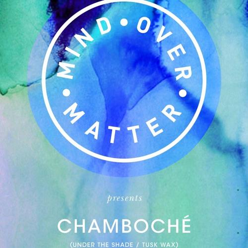 Chamboche | Mind Over Matter guest mix