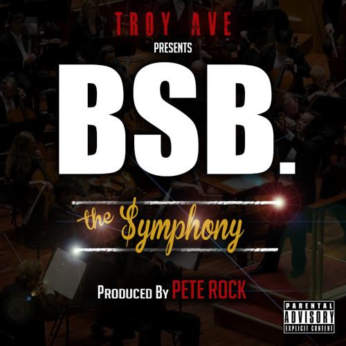 Troy Ave x BSB -THE SYMPHONY prod. by Pete Rock