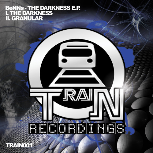 TRAIN001-01-BeNNs-The Darkness- OUT NOW!