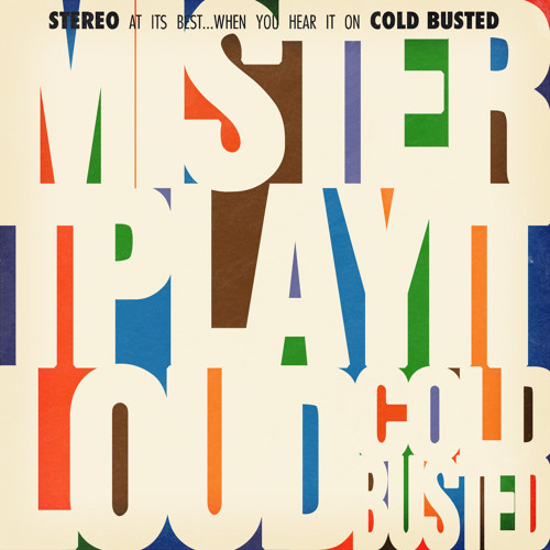 mister T. - Play It Loud (Cold Busted)