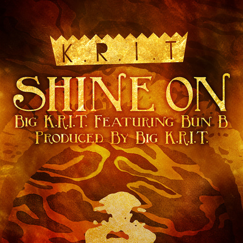 Big K.R.I.T. - Shine On feat. Bun B (Prod. By Big K.R.I.T.)