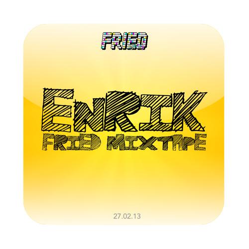 FRIED mixtape #01 | mixed by ENRIK