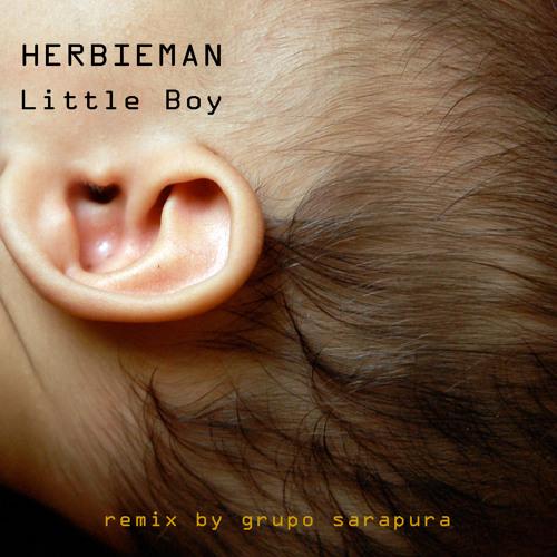 Herbieman - Little Boy ( Grupo Sarapura Remix )
