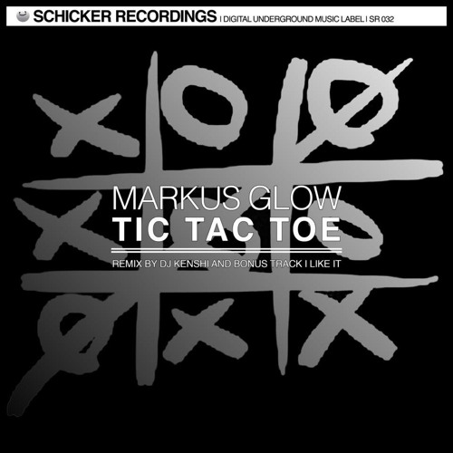 Markus Glow - Tictactoe - Original Mix - preview - out on SCHICKER RECORDINGS