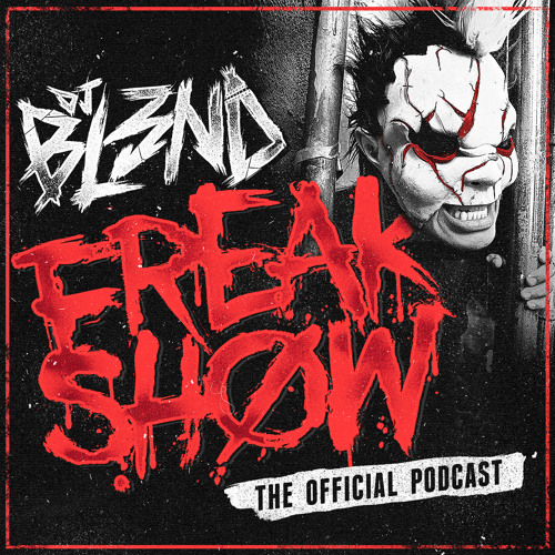 FREAK SHOW PODCAST VOL 4 - DJ BL3ND [FREE DOWNLOAD]