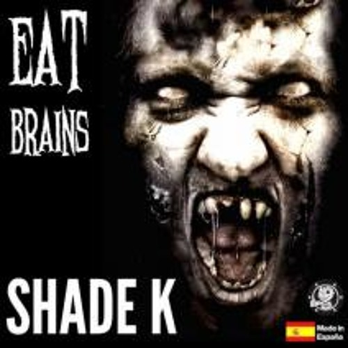 [YES MATE] Shade K - Eat Brains OUT NOW!!!