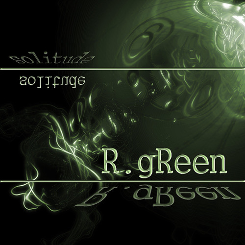 R.gReen - solitude