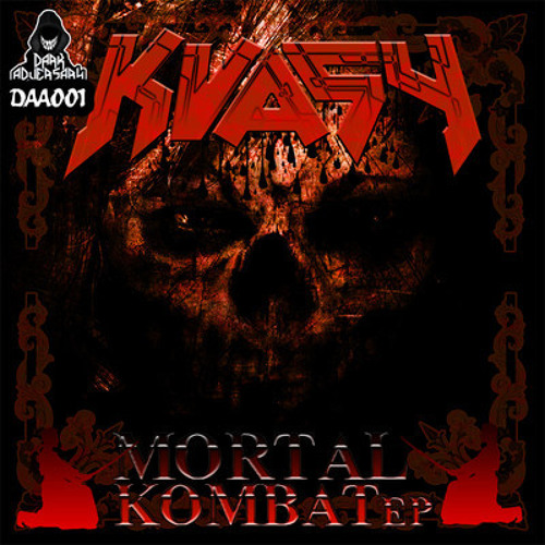 DAA001:  Kvasy - Mortal Kombat EP ={OUT NOW}=