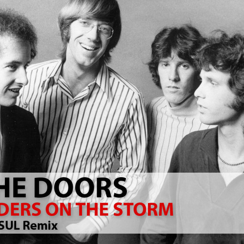 The Doors - Riders on the storm (DOSUL Remix) * BUY FOR FREE DOWNLOAD