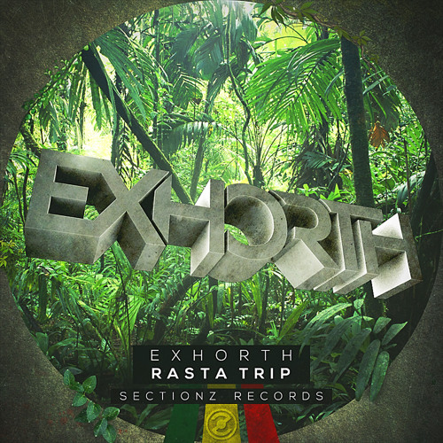 Exhorth - Rasta Trip (Original Mix) [SectionZ Records] OUT NOW ON BEATPORT #71 in Dubstep Tracks !