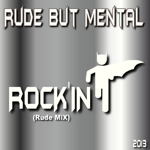 Rock'in - Rude but Mental (Rude Mix)  [SAMPLE]