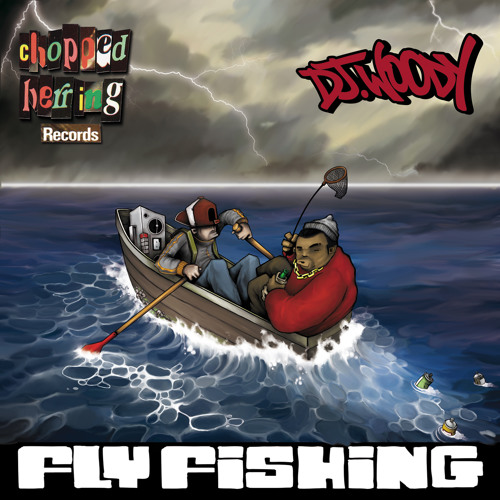Chopped Herring Records presents DJ Woody 'Fly Fishing'