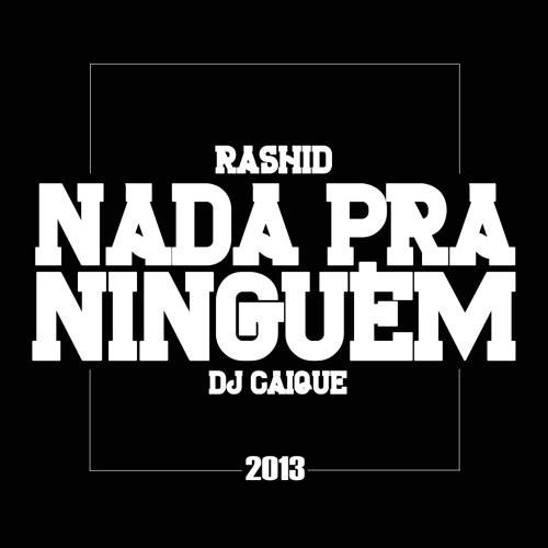 Rashid - Nada Pra Ninguém (prod. Dj Caique)
