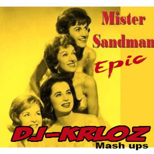 Mr Sandman Epic (krloz Mash Up)
