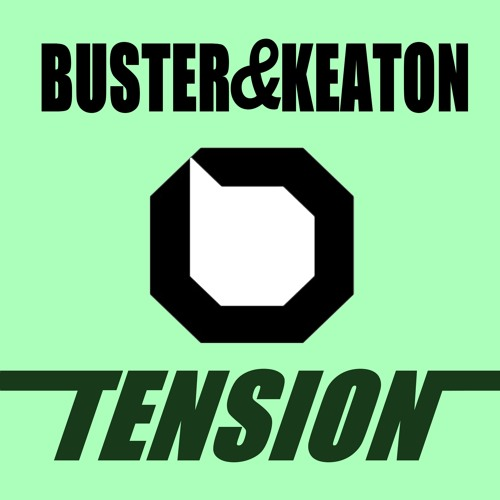 Buster & Keaton - Tension (Original Mix) OUT 12th MARCH 2013