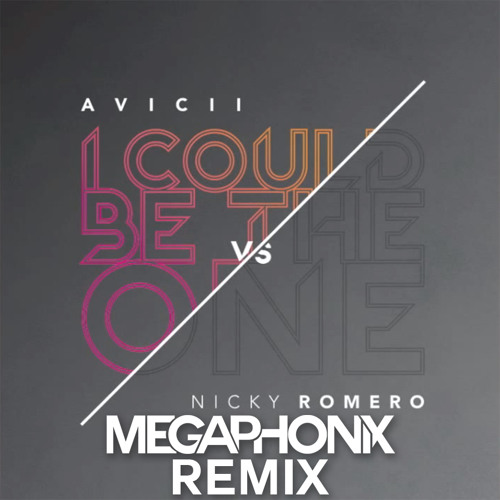 Avicii vs. Nicky Romero - I Could Be The One (Megaphonix Remix) [FREE DL]