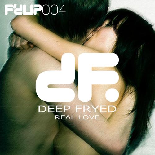 FDUP004 Deep Fryed - Real Love (Original Mix)
