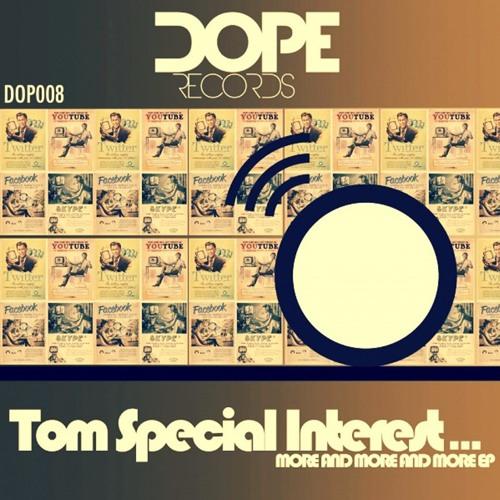 Tom Special Interest - Dreaming ( Original Mix ) - Dope Records