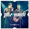 Paz e Amor André e Felipe (Exclusivo)