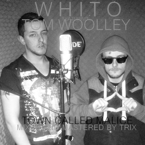 Whito Feat Tom Woolley - Town Called Malice (Cover Version)