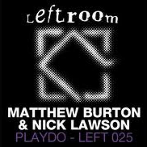 Matthew Burton & Nick Lawson - Playdo (Laura Jones Remix)