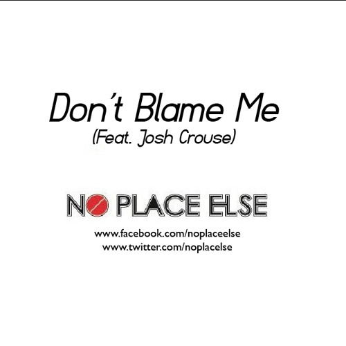 Don't Blame Me (Feat. Josh Crouse Of Helgardh)