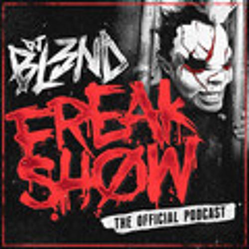 Freak Show Podcast Vol. 4 - DJ BL3ND