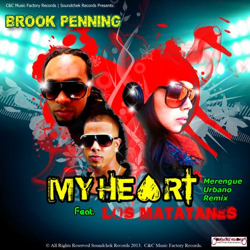 Brook Penning Ft Los Matatanes My Heart Rmx @JoseMambo @CongueroRD