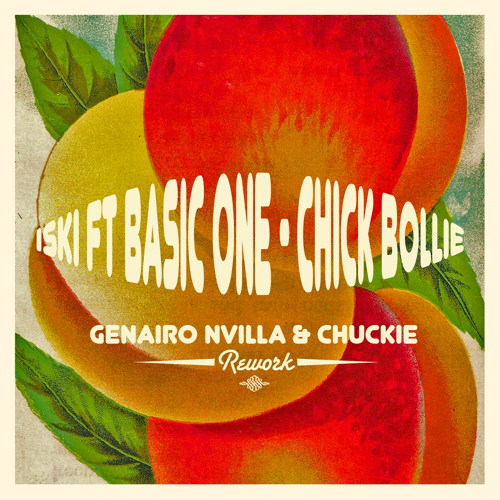 Iski ft Basic one - Chick Bollie (Genairo Nvilla & Chuckie) REWORK