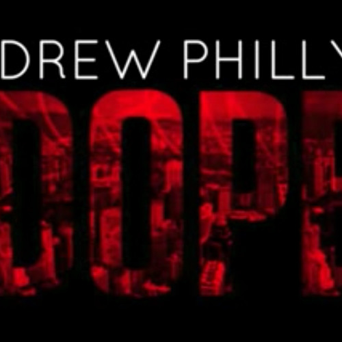 Drew Philly- Dope