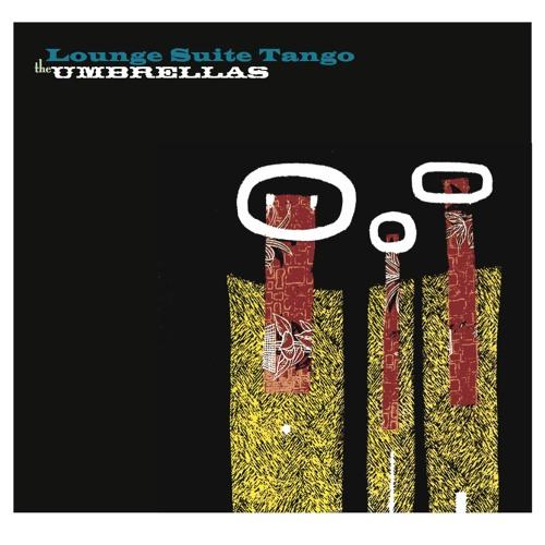 The Umbrellas - Lounge Suite Tango CD