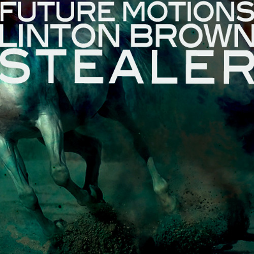 Future Motions & Linton Brown - Stealer (Main Mix)