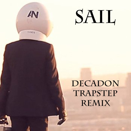Awolnation - Sail (Decadon Trapstep Remix) FREE DOWNLOAD