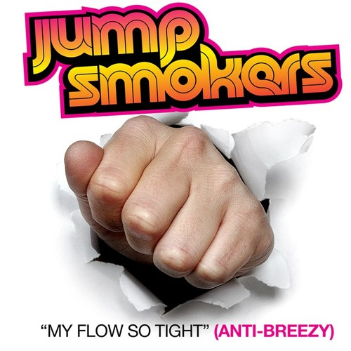 Jump Smokers - My Flow So Tight (Anti-Breezy) *FREE DOWNLOAD*
