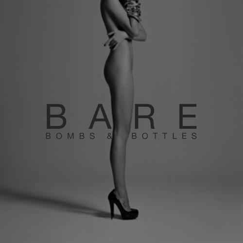 Bombs and Bottles - Bare