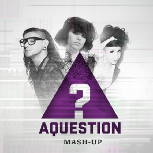 Bass Makes That Bitch Come Into My Head (Kimbra, Opiuo, Skrillex ft. Sirah - AQUESTION Mashup)