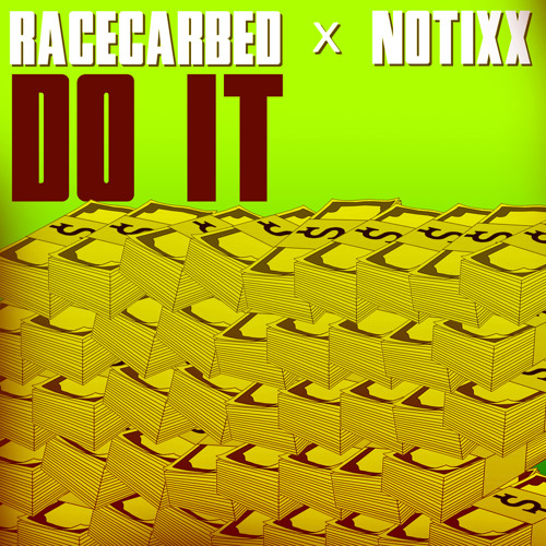 Notixx x RaceCarBed - Do It (FREE DOWNLOAD)
