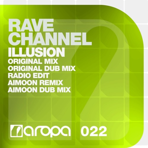 Rave CHannel - Illusion (Original Cut)