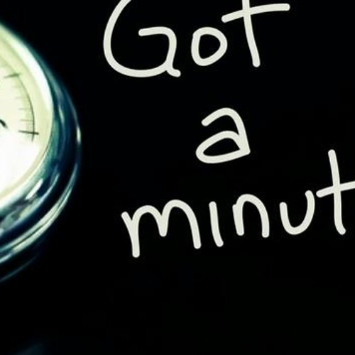 Pst... Gotta Minute?      First