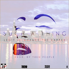04 Such A Thing ft. Chance The Rapper (Produced by THEM People).mp3