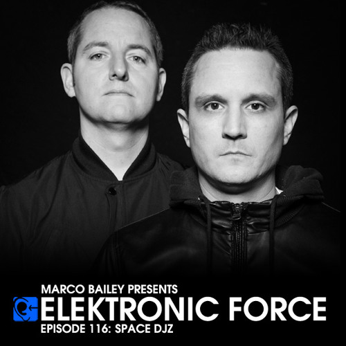 Elektronic Force Podcast 116 with Space DJz