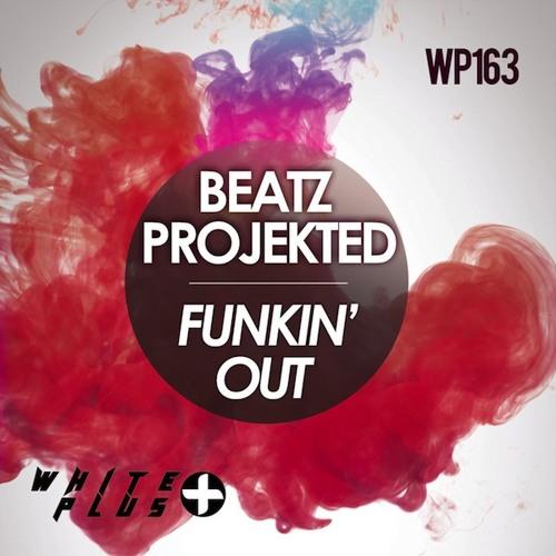 [W+] Beatz Projekted - Funkin' Out (Original Mix) [SNAP]