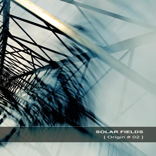 SOLAR FIELDS - [ Origin # 02 ] - Preview