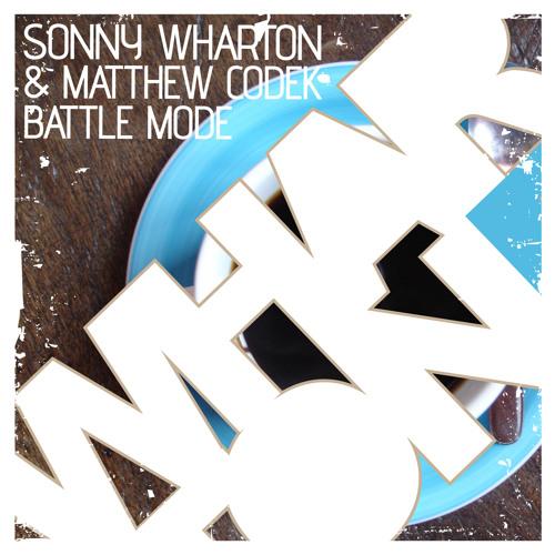 Sonny Wharton & Matthew Codek - Battle Mode [Whartone] *Preview clip*